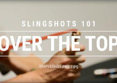 Pro Tip – Slingshots 101 – OTT