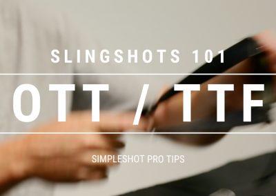 Pro Tip – Slingshots 101 – OTT vs. TTF